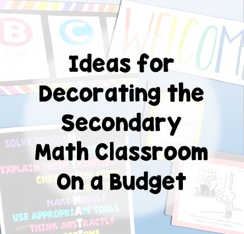 Decorating The Secondary Math Classroom Math In The Middle